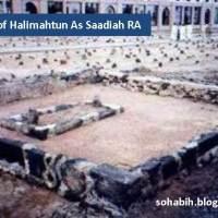 Hazrat Saidatuna Halimahtun As -Saadiah(رضئ اللہ تعالی عنہ)
