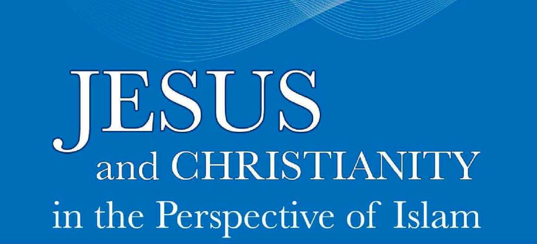 Jesus and Christianity in the Perspective of Islam_Page_01