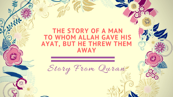 The-Story-of-a-Man-to-whom-Allah-gave-His-Ayat-but-he-threw-them-away